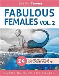 Fabulous Females Vol. 2: Grayscale Coloring for Adults