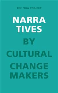 Narratives by Cultural Change Makers : The Fika project