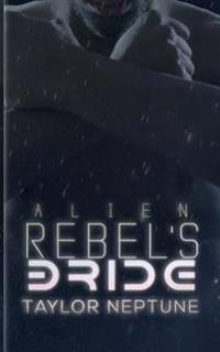 Alien Rebel's Bride
