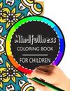 Mindfulness Coloring Book for Children: The Best Collection of Mandala Coloring Book