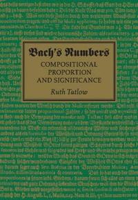 Bach's Numbers: Compositional Proportion and Significance
