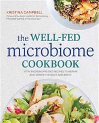 The Well-Fed Microbiome Cookbook: Vital Microbiome Diet Recipes to Repair and Renew the Body and Brain