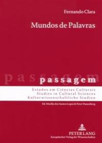 Mundos de Palavras: Viagem, História, Ciència, Literatura: Portugal No Espaço de Lingua Alemã (1770-1810)
