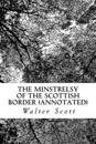 The Minstrelsy of the Scottish Border (Annotated)