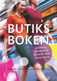Butiksboken : om detaljhandeln på internet och i fysisk butik