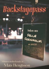 Backstagespass: Boken om Felle Fernholm