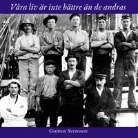 Våra liv är inte bättre än de andras: Om sjöfarande kullabor under de seglande handelsfartygens sista epok