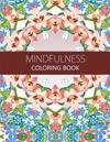 Mindfulness Coloring Book: Anti Stress Coloring Book for Adults (Meditation for Beginners, Coloring Pages for Adults)
