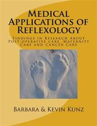 Medical Applications of Reflexology: Findings in Research about Post-Operative Care, Maternity Care and Cancer Care