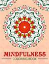 Mindfulness Coloring Book: Mandala Flower Coloring Book Series (Anti Stress Coloring Book for Adults)