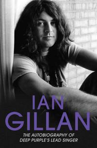 Ian gillan - the autobiography of deep purples lead singer