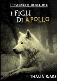 I Figli Di Apollo - L'Esercito Degli Dei #2