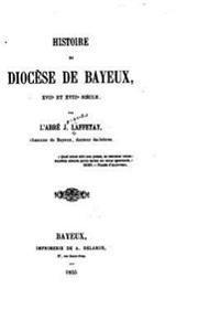 Histoire Du Diocese de Bayeux