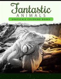Fantastic Animals: Grayscale Coloring Books Anti-Stress Art Therapy for Busy People (Adult Coloring Books Series)