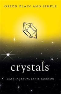 Crystals, Orion Plain and Simple