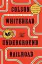 The Underground Railroad (National Book Award Winner) (Oprah's Book Club)