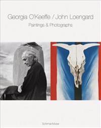 Georgia O'Keeffe / John Loengard: Paintings and Photographs