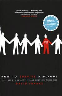 How to survive a plague - the story of how activists and scientists tamed a