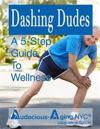 Dashing Dudes: A 5- Step Guide to Wellness