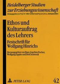 Ethos Und Kulturauftrag Des Lehrers: Festschrift Fuer Wolfgang Hinrichs