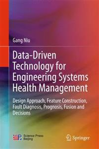 Data-driven Technology for Engineering Systems Health Management