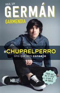 #chupaelperro - Y Uno Que Otro Consejo Para Que No Te Pase Lo Que a Un Amigo / #chupaelperro - And Some Other Advice, So That the Same Thing Doesn't H