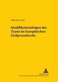 Qualifikationsfragen Des Trust Im Europaeischen Zivilprozerecht