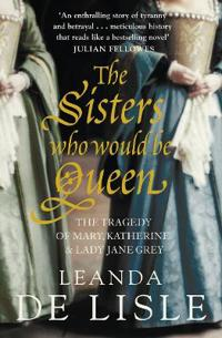 Sisters Who Would Be Queen