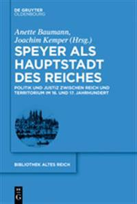 Speyer ALS Hauptstadt Des Reiches