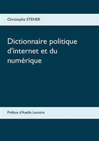 Dictionnaire politique d'internet et du numérique