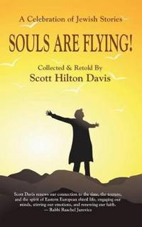 Souls Are Flying! a Celebration of Jewish Stories