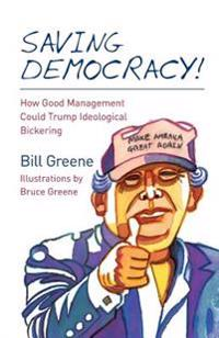 Saving Democracy!: How Good Management Could Trump Ideological Bickering