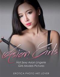 Asian Girls: Hot Sexy Asian Lingerie Girls Models Pictures