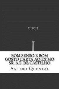 Bom Senso E Bom Gosto Carta Ao Ex.Mo Sr. A.F. de Castilho