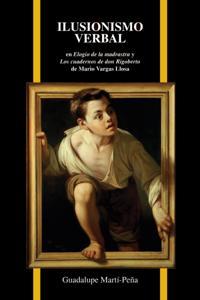 Ilusionismo verbal en Elogio de la madrastra y Los cuadernos de don Rigoberto de Mario Vargas Llosa