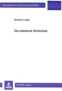 Die Reflektierte Wirklichkeit: Deutsche Und Lateinamerikanische Gegenwartsliteratur Im Vergleich Am Beispiel Der Werke Von Guenter Grass Und Fernando