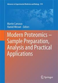 Modern Proteomics - Sample Preparation, Analysis and Practical Applications