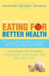 Eating for Better Health: How Diet Can Help You Fight and Prevent Many Common Health Problems