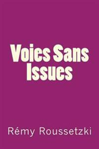 Voies Sans Issues: Recueil de Recits