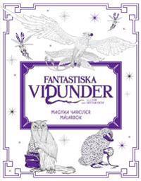 Fantastiska vidunder och var man hittar dem : magiska varelser - målarbok