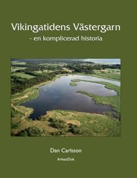 Vikingatidens Västergarn : en komplicerad historia - Dan Carlsson pdf epub