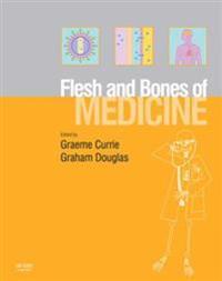 Flesh and Bones of Medicine E-Book
