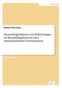 Einsatzmoglichkeiten Von B2B-Losungen Im Beschaffungsbereich Eines Mittelstandischen Unternehmens