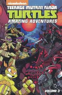 Teenage Mutant Ninja Turtles: Amazing Adventures, Volume 3