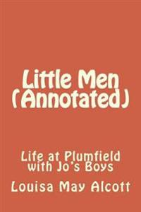 Little Men (Annotated): Life at Plumfield with Jo's Boys