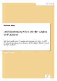 Innovationsmarkt Voice Over IP - Analyse Und Chancen