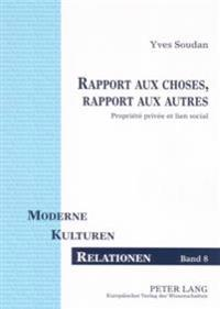 Rapport Aux Choses, Rapport Aux Autres: Propriété Privée Et Lien Social