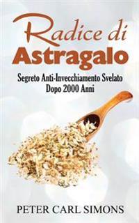 Radice Di Astragalo: Segreto Anti-Invecchiamento Svelato Dopo 2000 Anni