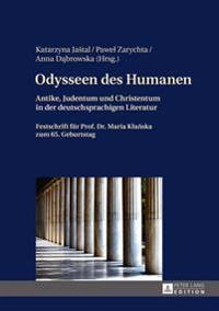 Odysseen Des Humanen: Antike, Judentum Und Christentum in Der Deutschsprachigen Literatur- Festschrift Fuer Prof. Dr. Maria Klańska Zum