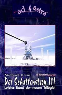 """Ad Astra 010 Buchausgabe: Der Schattenstern III: Letzter Teil Der Neuen Trilogie!"""""""